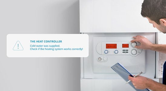 The Heat Controller: Cold water was supplied. Check if the heating system works correctly!