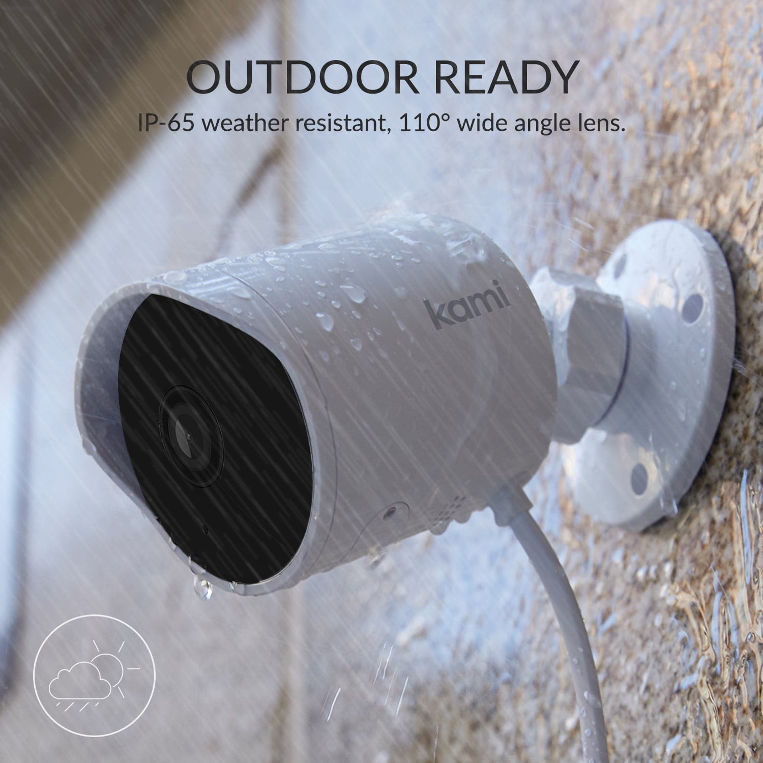 Outdoor ready - IP65 weather resistant, 110º wide angle lens