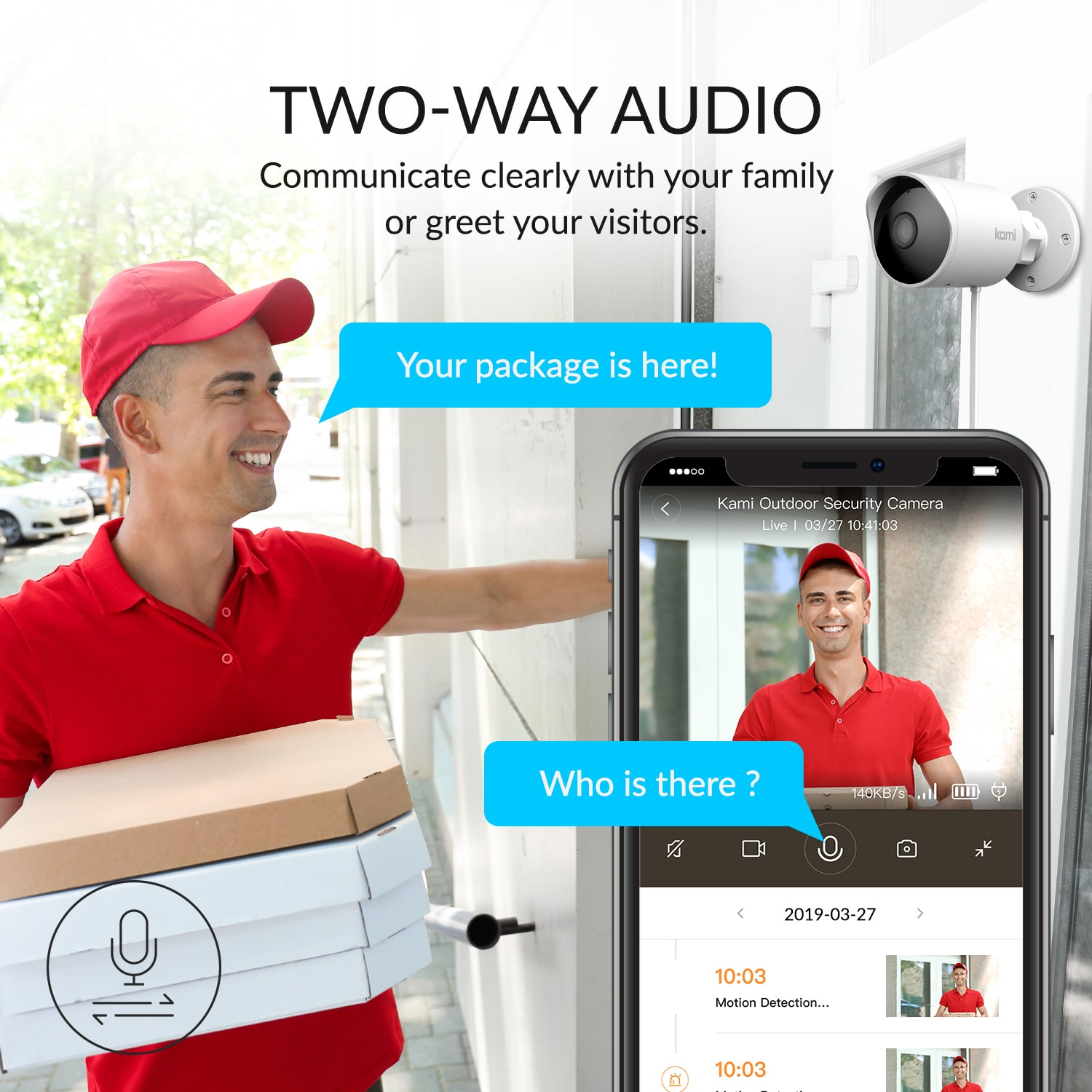 Two-way Audio - Communicate clearly with your family and greet your visitors